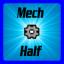 Tech: Half the Mech