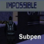 Subpen - Impossible