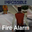 Fire Alarm - Impossible