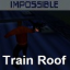 Train Roof - Impossible