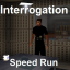 Interrogation - Speed Run