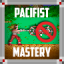 Pacifist Mastery!