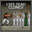 I See Dead Clones!