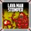 Lava Men Stomper