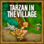 Tarzan In The Village