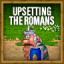 Upsetting The Romans