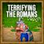 Terrify The Romans