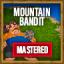 Mastered: Mountain Bandit