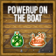 Powerup On The Boat