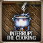 Interupt Cooking