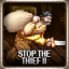 Stop The Thief II