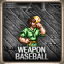 Weapons: Baseball