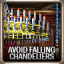 Avoid Falling Chandeliers