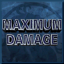 Maximum Damage