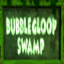 Bubblegloop Swamp