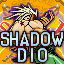 You thought it was Dio, but it was actually me, Shadow Dio!