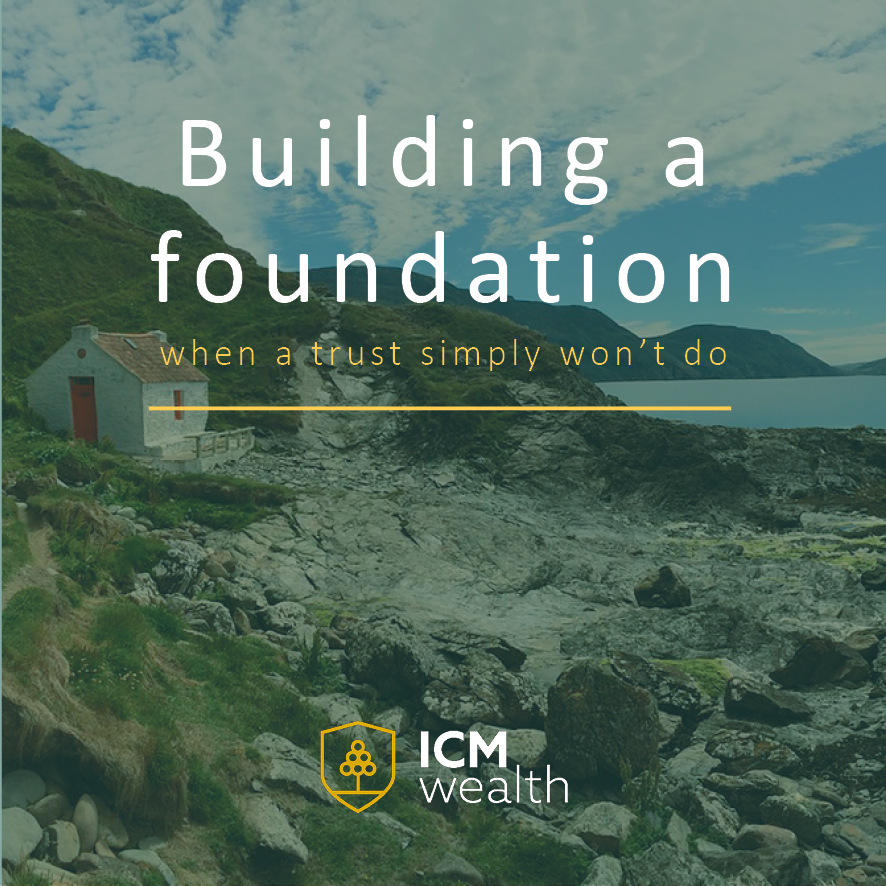 Building a foundation (when a trust simply wont do)