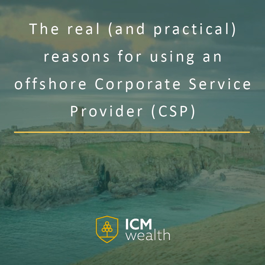 The real (and practical) reasons for using an offshore Corporate Service Provider (CSP)