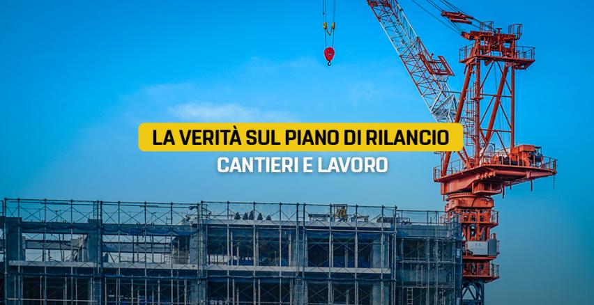 La verità sul piano di rilancio cantieri e lavoro - Il Blog delle ...