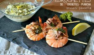Plancha brochettes de crevettes aux brocolis et pancetta