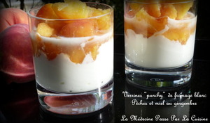 """Verrine """"punchy"""" au fromage blanc, pêches fraîches, miel et gingembre"""