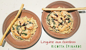 Linguine aux Gambas, Epinards et Ricotta