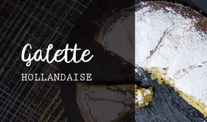 Galette Hollandaise