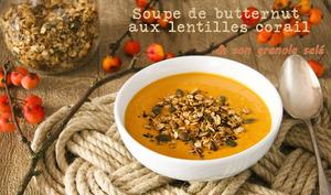 Soupe de butternut aux lentilles corail et granola salé