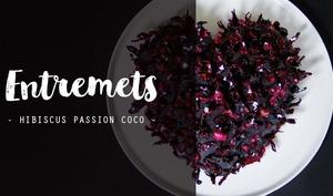 Entremets Saint-Valentin à l'Hibiscus Passion Coco