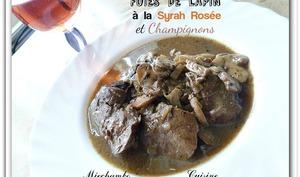 Foies de lapin à la Syrah et aux champignons