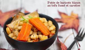 Potée de haricots blancs au tofu fumé et carottes