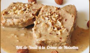 Rôti de veau sauce à la crème de noisettes