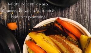 Mijoté de lentilles blondes aux légumes d'hiver, tofu fumé et bananes plantains