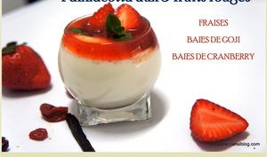 Panna cotta aux 3 fruits rouges