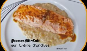 Saumon mi-cuit aux épices douces sur une crème d'endives