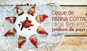 Coque panna cotta au fromage, figues et jambon ibérique