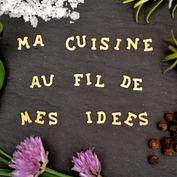 Ma cuisine au fil de mes idées