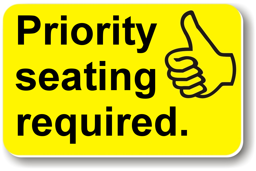 A yellow card saying 'priority seating required'.