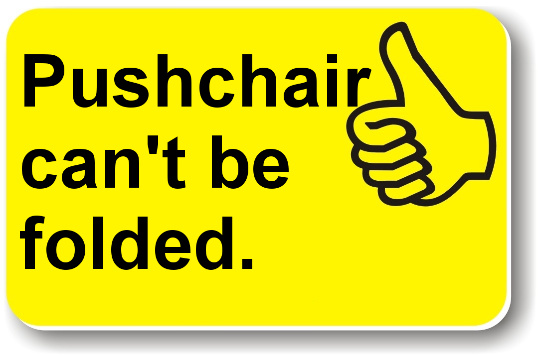 A yellow card saying 'pushchair can't be folded'.