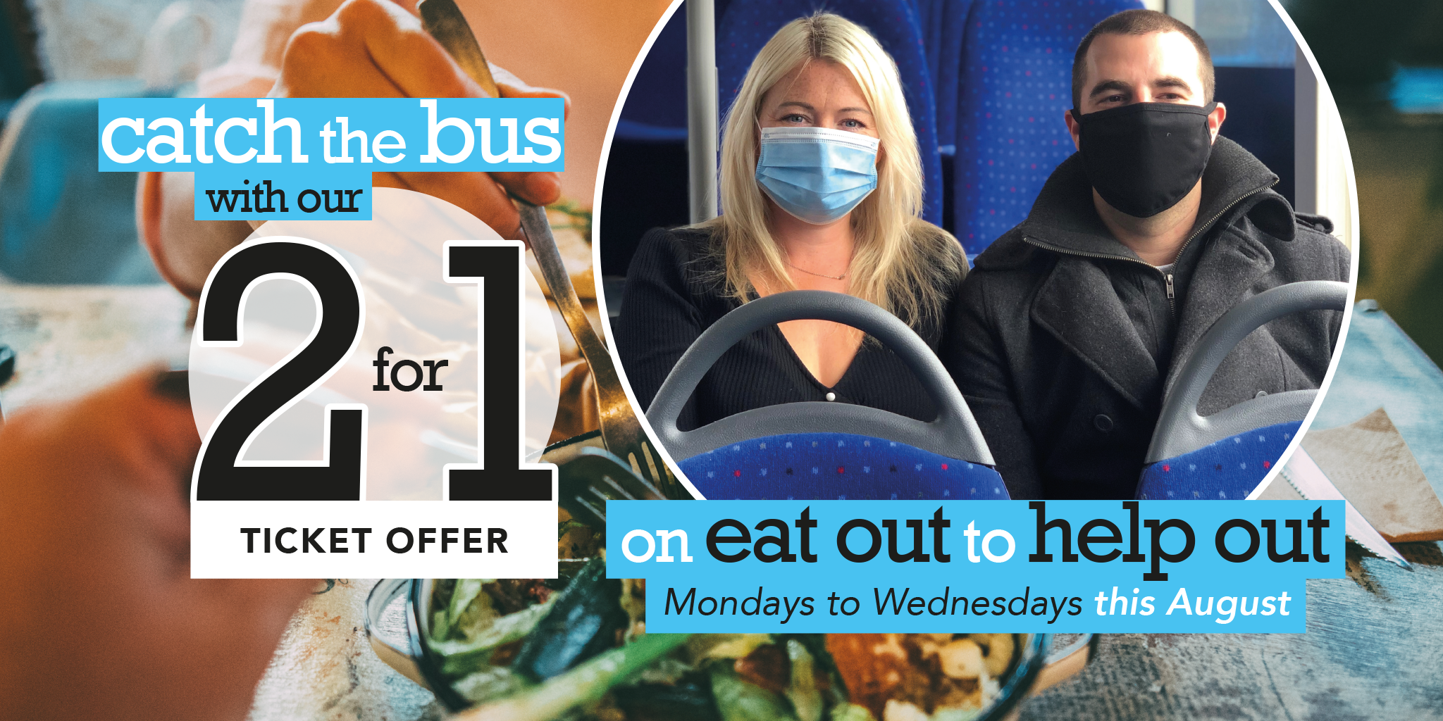 Photo of customers on the bus with text reading 'catch the bus with our 2 for 1 ticket offer on eat out to help out. Mondays to Wednesdays this August.'