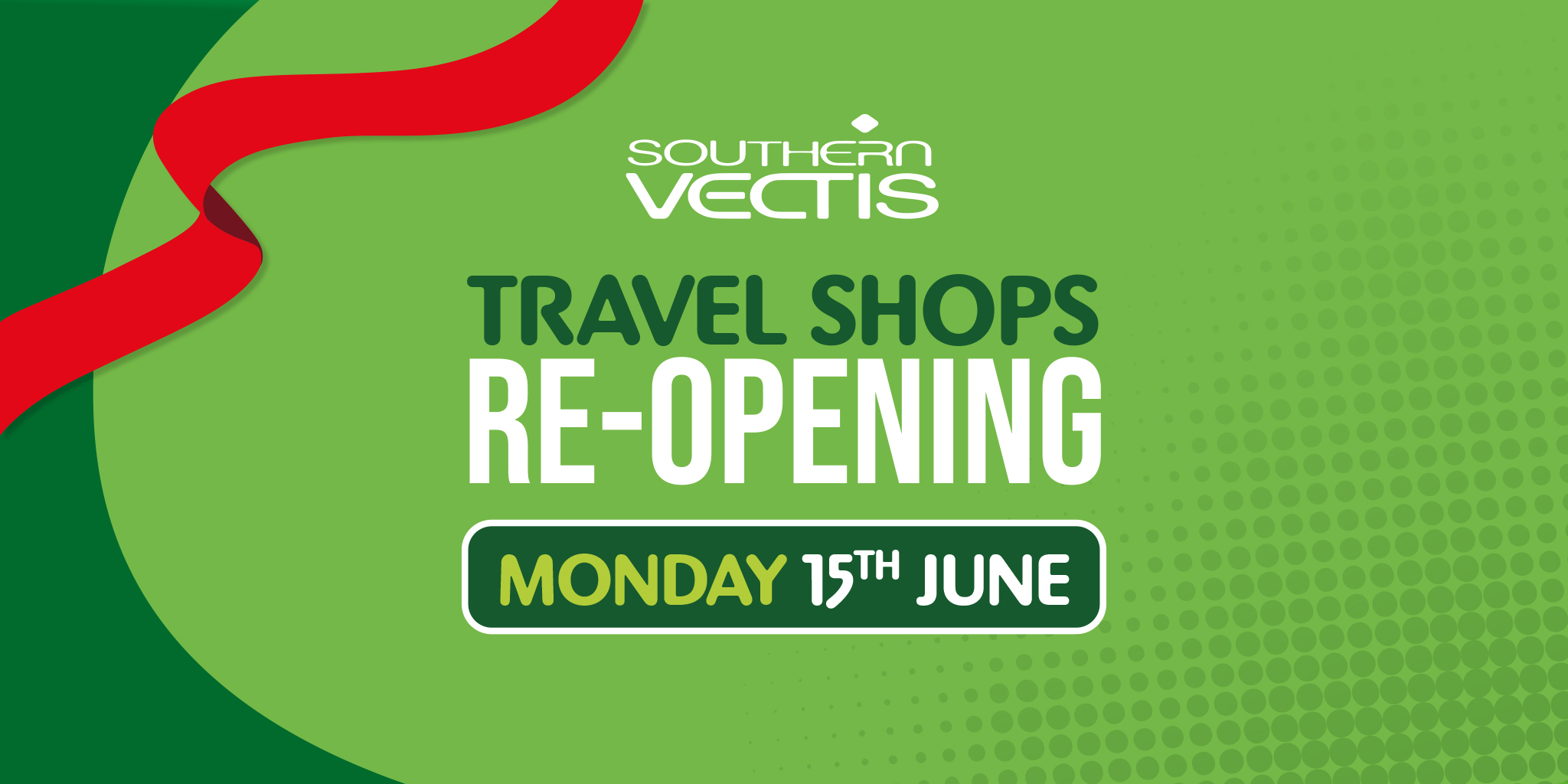 Image reading 'Southern Vectis Travel Shops Re-opening Monday 15th June'