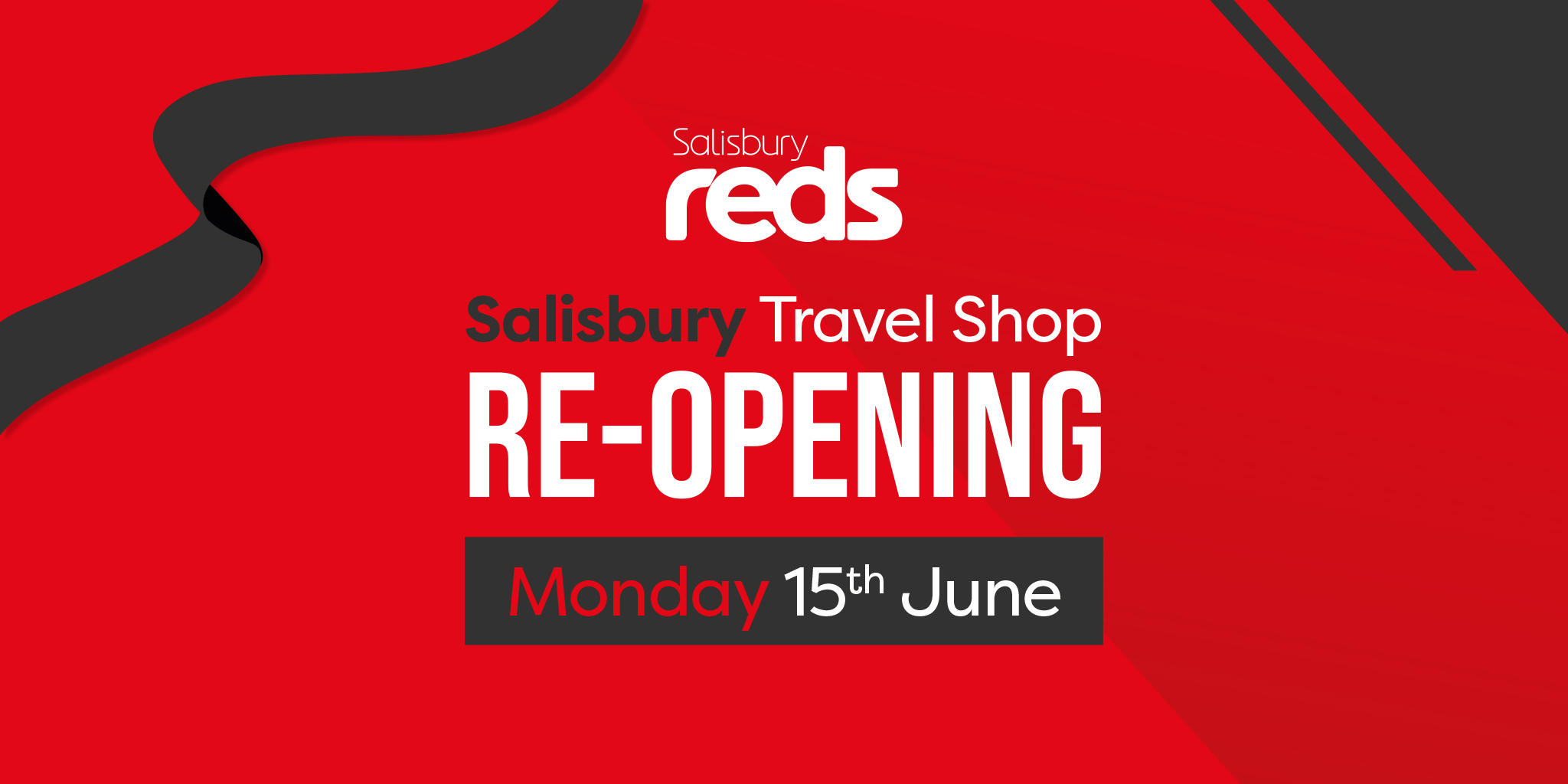 Image reading 'Salisbury Reds Travel Shop Re-opening Monday 15th June'