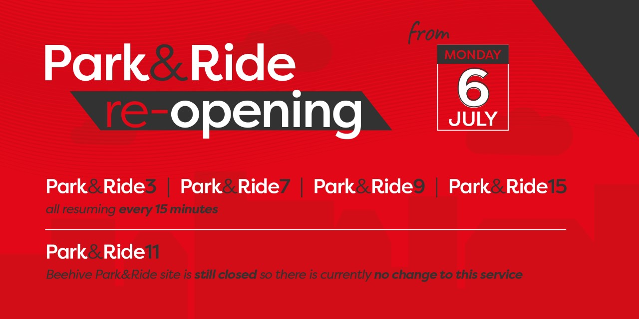 Image reading 'Park & Ride re-opening from Monday 6th July'