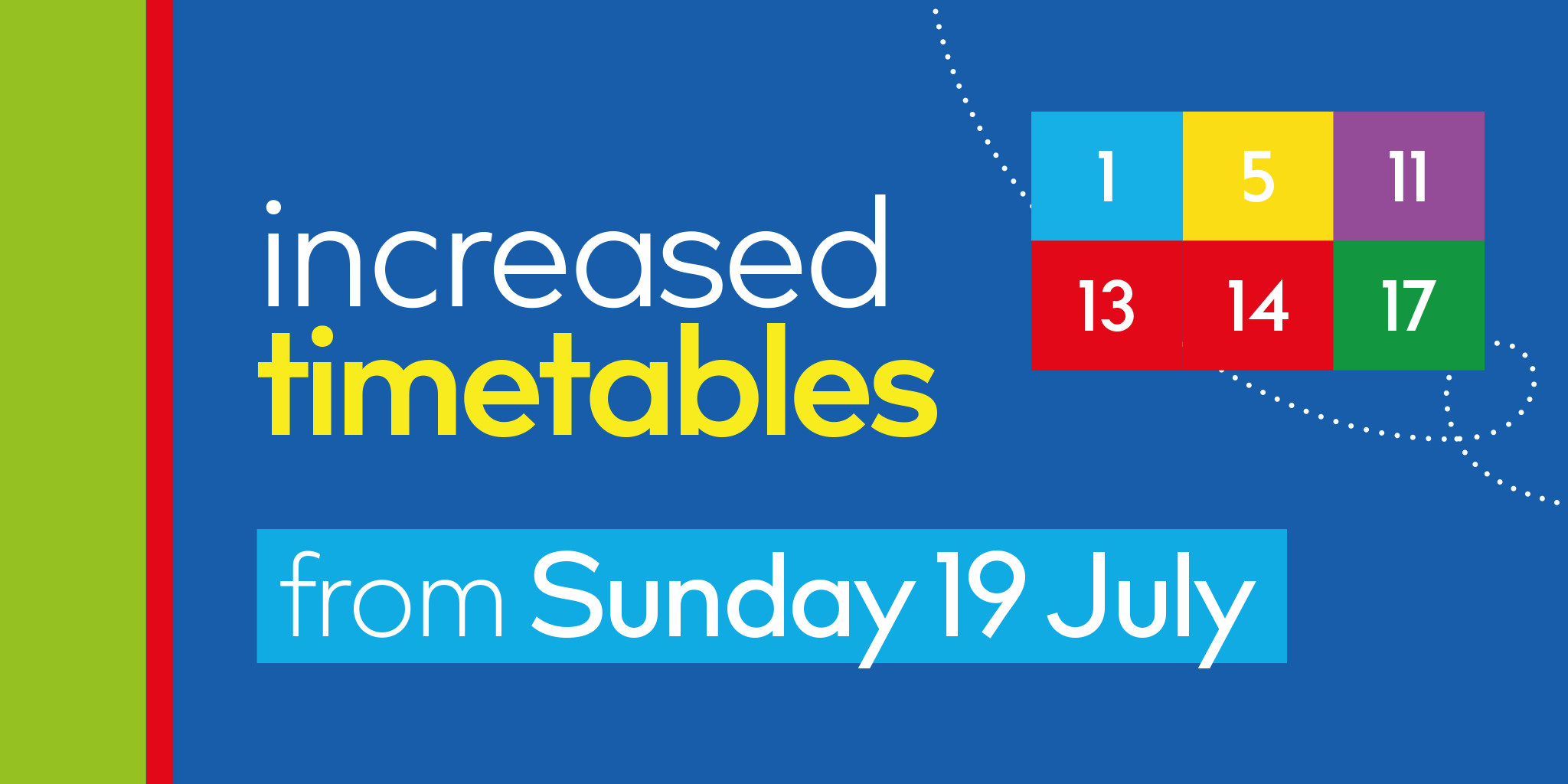Image reading 'Increased timetables on routes 1, 5, 11, 13/14 and 17 from Sunday 19th July'