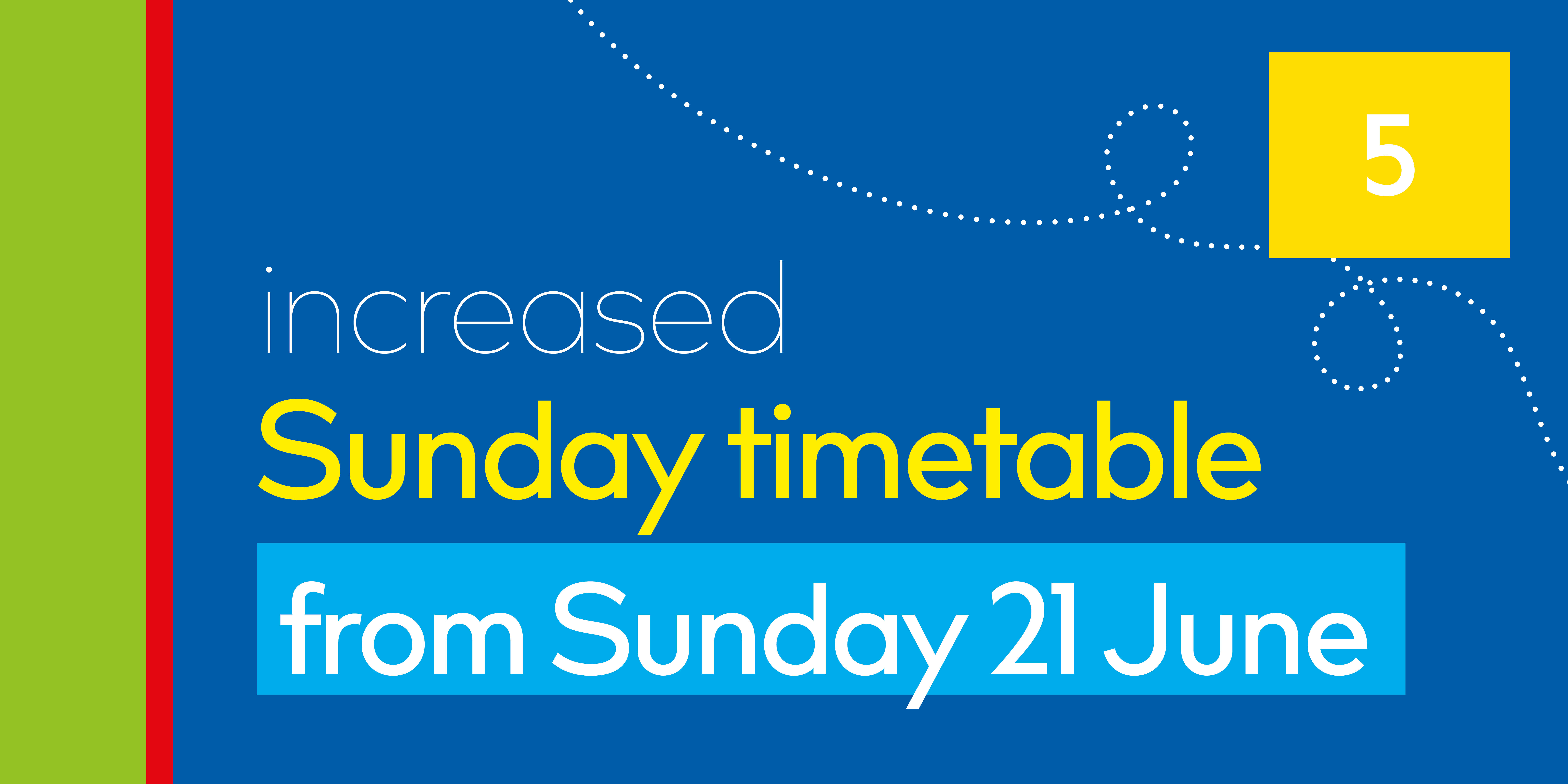 Image reading 'Increased Sunday timetable from Sunday 21 June'