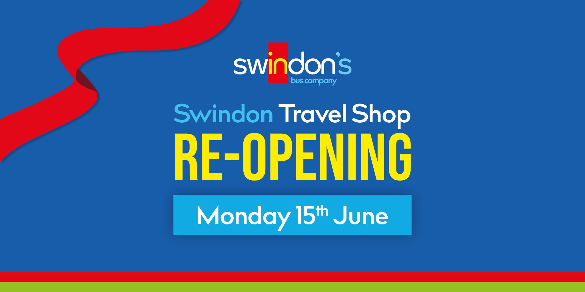 Image reading 'Swindon's Bus Company Travel Shop Re-opening Monday 15th June'