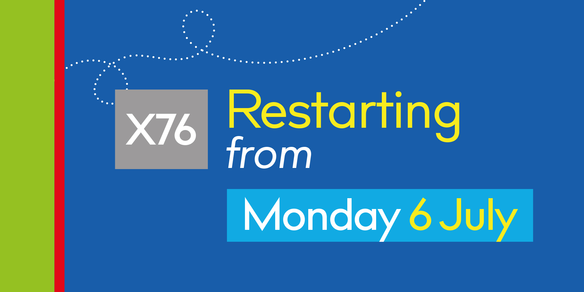 Image reading 'X76 restarting from Monday 6th July'