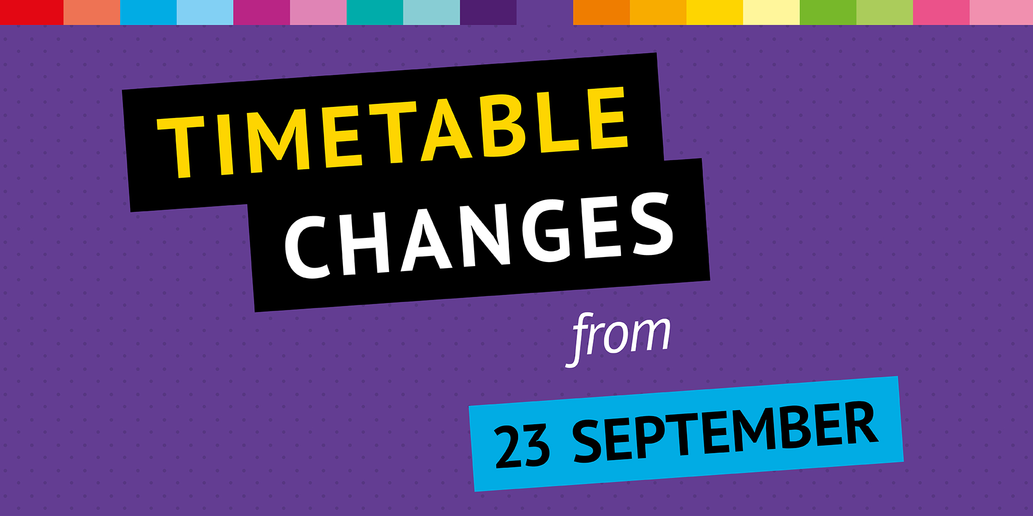Image with text reading 'Timetable changes from 23rd September'