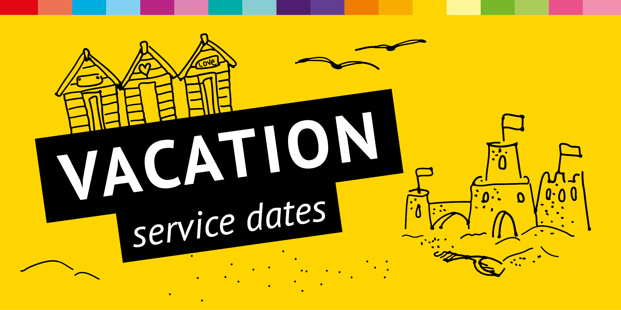 Image of a sandcastle and beach huts reading 'vacation service dates'
