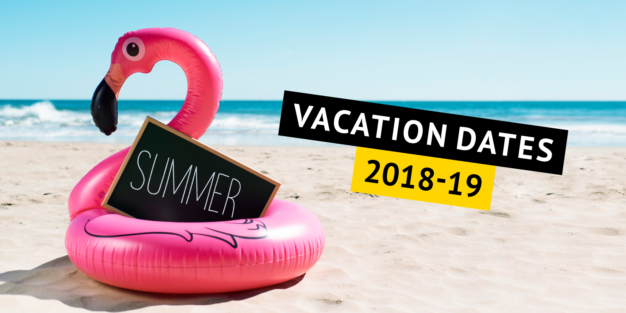 Photo of inflatable flamingo showing sign reading 'Vacations Dates 2018 - 2019'